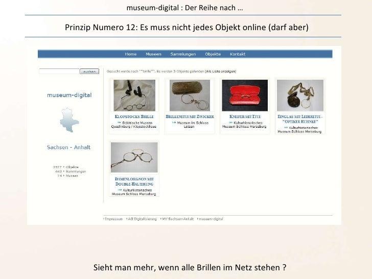 museum-digital : Der Reihe nach … Prinzip Numero 12: Es muss nicht jedes Objekt online (darf aber) Sieht man mehr, wenn al...