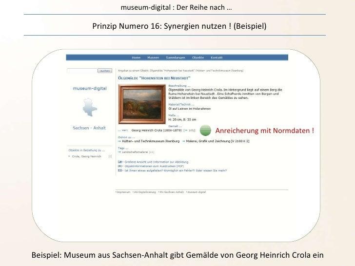 museum-digital : Der Reihe nach … Prinzip Numero 16: Synergien nutzen ! (Beispiel) Beispiel: Museum aus Sachsen-Anhalt gib...