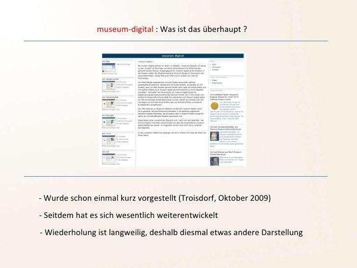 museum-digital  : Was ist das überhaupt ? - Wurde schon einmal kurz vorgestellt (Troisdorf, Oktober 2009) - Seitdem hat es...