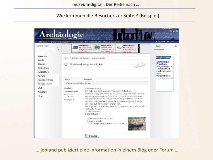 museum-digital : Der Reihe nach … Wie kommen die Besucher zur Seite ? (Beispiel) …  jemand publiziert eine Information in ...