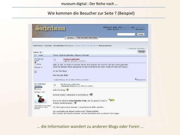 museum-digital : Der Reihe nach … Wie kommen die Besucher zur Seite ? (Beispiel) …  die Information wandert zu anderen Blo...