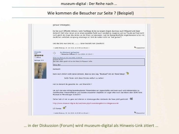 museum-digital : Der Reihe nach … Wie kommen die Besucher zur Seite ? (Beispiel) …  in der Diskussion (Forum) wird museum-...