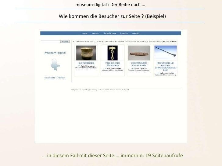 museum-digital : Der Reihe nach … Wie kommen die Besucher zur Seite ? (Beispiel) …  in diesem Fall mit dieser Seite … imme...