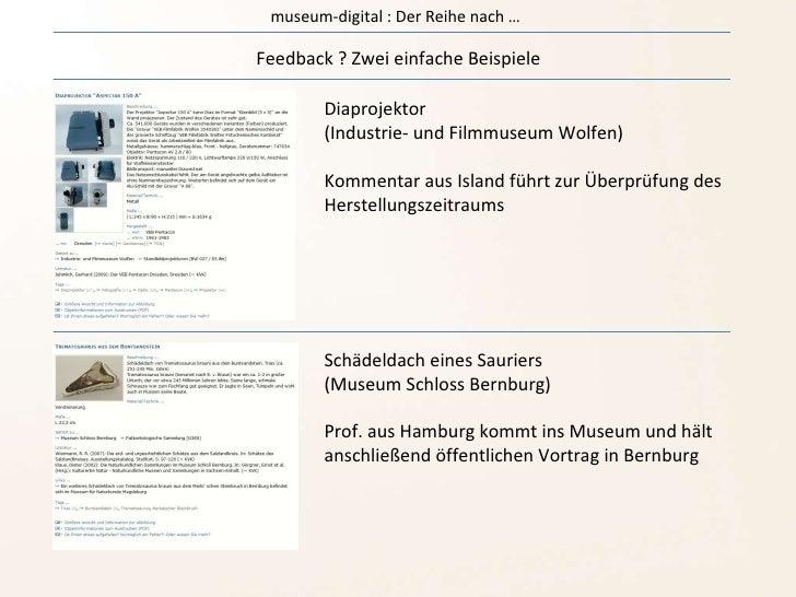 museum-digital : Der Reihe nach … Feedback ? Zwei einfache Beispiele Diaprojektor (Industrie- und Filmmuseum Wolfen) Komme...