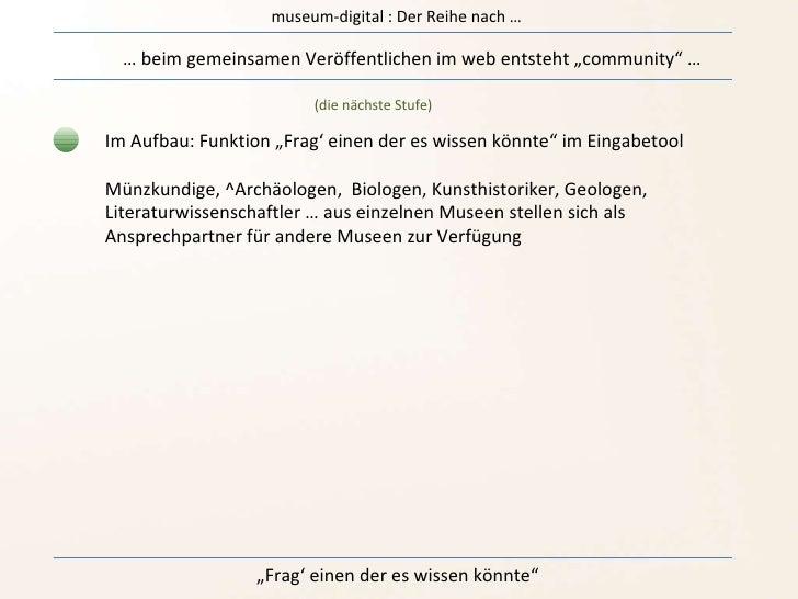 """museum-digital : Der Reihe nach … …  beim gemeinsamen Veröffentlichen im web entsteht """"community"""" … (die nächste Stufe) Im..."""