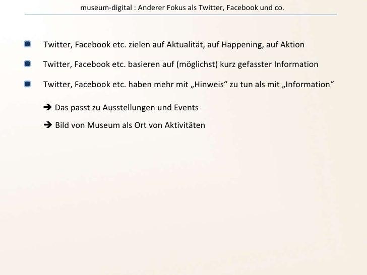 Twitter, Facebook etc. zielen auf Aktualität, auf Happening, auf Aktion Twitter, Facebook etc. basieren auf (möglichst) ku...