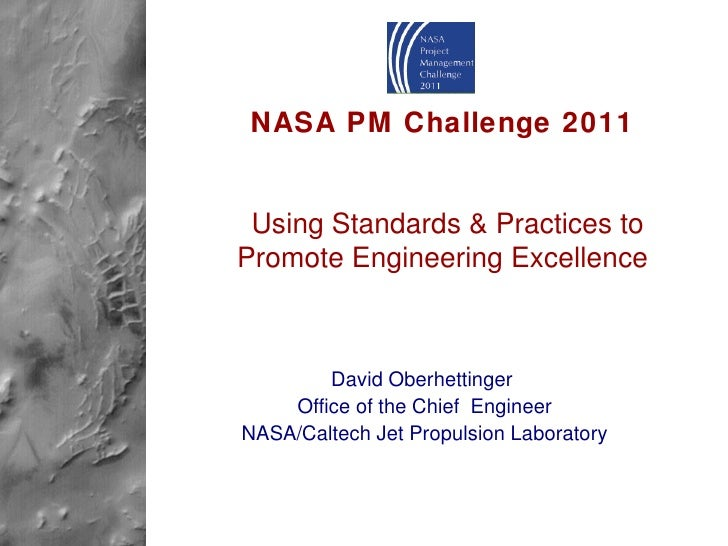 NASA PM Challenge 2011   Using Standards & Practices to Promote Engineering Excellence David Oberhettinger  Office of the ...