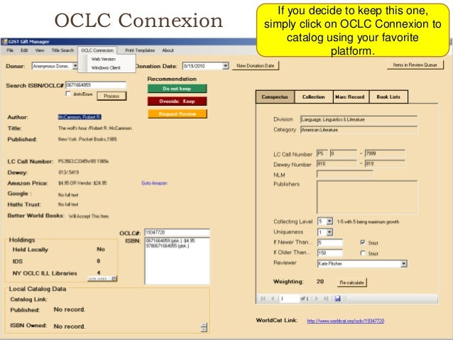 OCLC Connexion If you decide to keep this one, simply click on OCLC Connexion to catalog using your favorite platform.