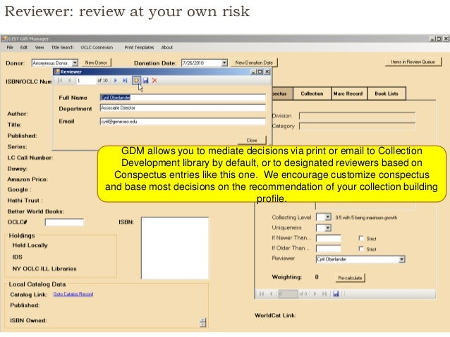 Reviewer: review at your own risk GDM allows you to mediate decisions via print or email to Collection Development library...