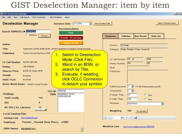 GIST Deselection Manager: item by item 17 1. Switch to Deselection Mode (Click File), 2. Wand in an IBSN, or search by Tit...