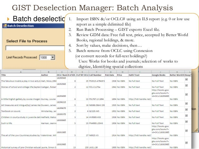 GIST Deselection Manager: Batch Analysis  Batch deselection1. Import ISBN &/or OCLC# using an ILS report (e.g. 0 or low u...