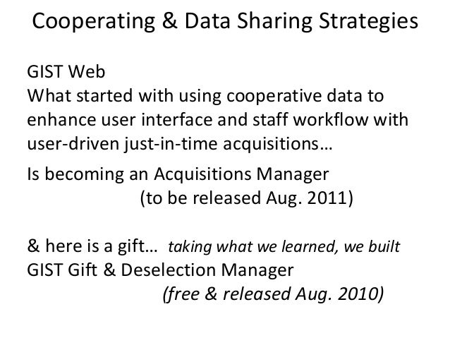 Cooperating & Data Sharing Strategies GIST Web What started with using cooperative data to enhance user interface and staf...