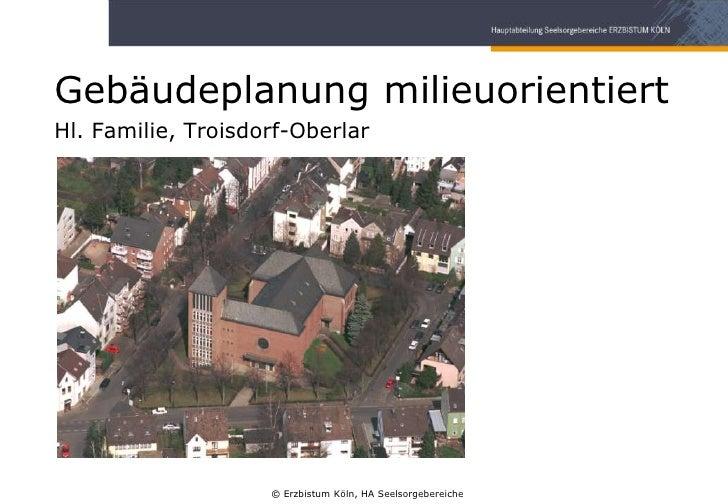 Gebäudeplanung milieuorientiertHl. Familie, Troisdorf-Oberlar<br />© Erzbistum Köln, HA Seelsorgebereiche<br />