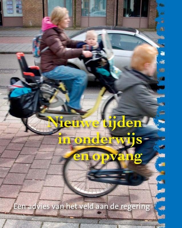 Nieuwe tijdenin onderwijsen opvangEen advies van het veld aan de regeringOberon-NieuweTijden-omslagDEF 16-09-2009 11:39 Pa...