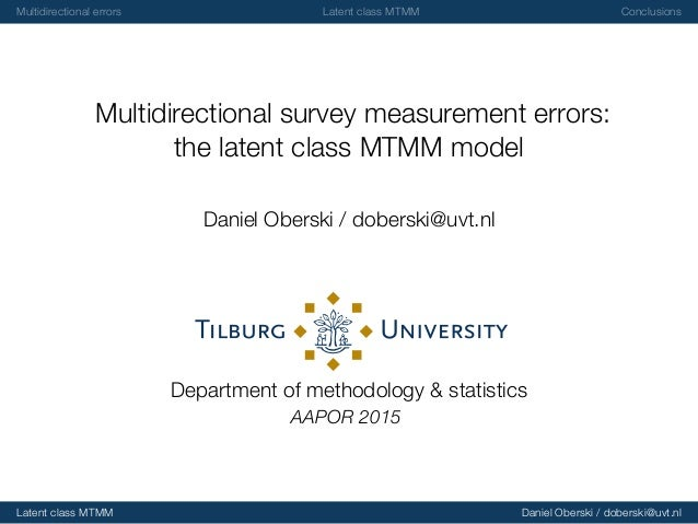 Multidirectional errors Latent class MTMM Conclusions Multidirectional survey measurement errors: the latent class MTMM mo...