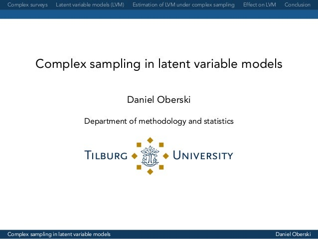Complex surveys Latent variable models (LVM) Estimation of LVM under complex sampling Effect on LVM Conclusion Complex sam...