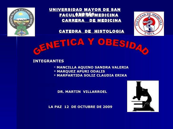 UNIVERSIDAD MAYOR DE SAN ANDRÉS FACULTAD DE MEDICINA CARRERA  DE MEDICINA CATEDRA  DE  HISTOLOGIA INTEGRANTES : *  MANCILL...