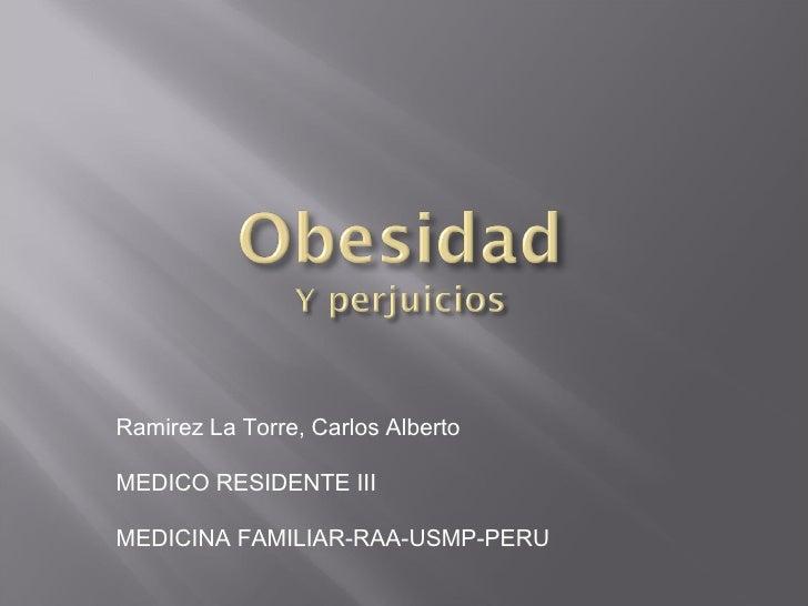 Ramirez La Torre, Carlos Alberto MEDICO RESIDENTE III MEDICINA FAMILIAR-RAA-USMP-PERU