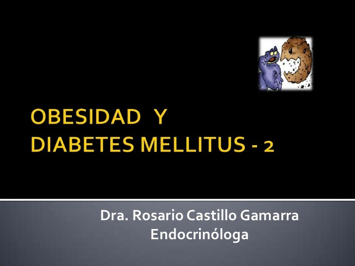 Dra. Rosario Castillo Gamarra       Endocrinóloga