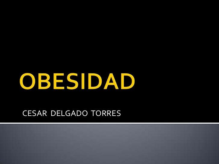 CESAR DELGADO TORRES