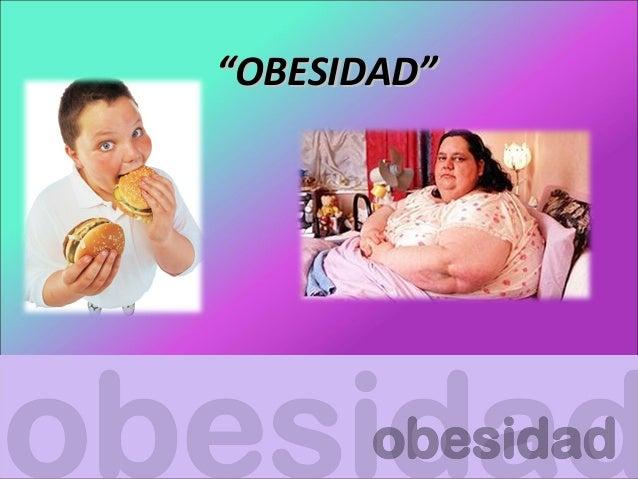 """""""""""OBESIDAD""""OBESIDAD"""""""