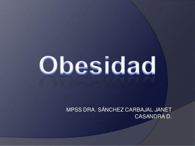 MPSS DRA. SÁNCHEZ CARBAJAL JANET CASANDRA D.