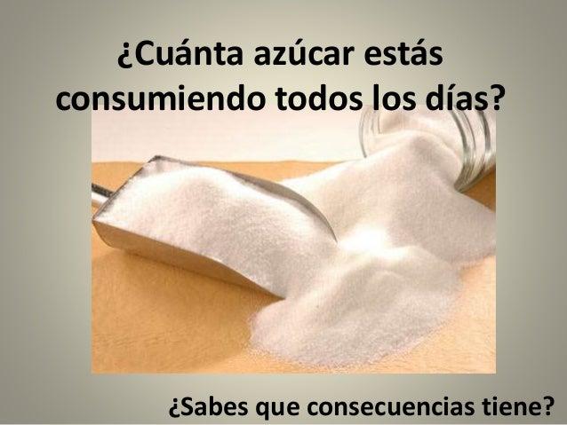 ¿Cuánta azúcar estás consumiendo todos los días? ¿Sabes que consecuencias tiene?