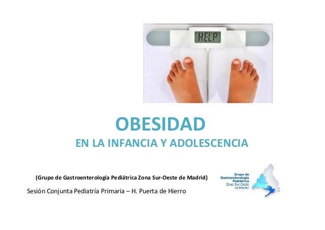 OBESIDAD     EN  LA  INFANCIA  Y  ADOLESCENCIA             (Grupo  de  Gastroenterología  Pedi...