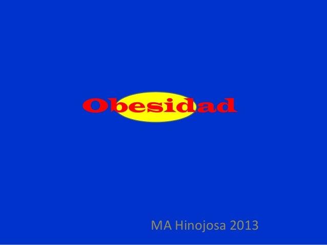 Obesidad  MA Hinojosa 2013