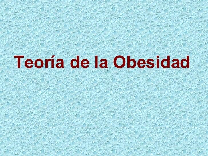 Teoría de la Obesidad