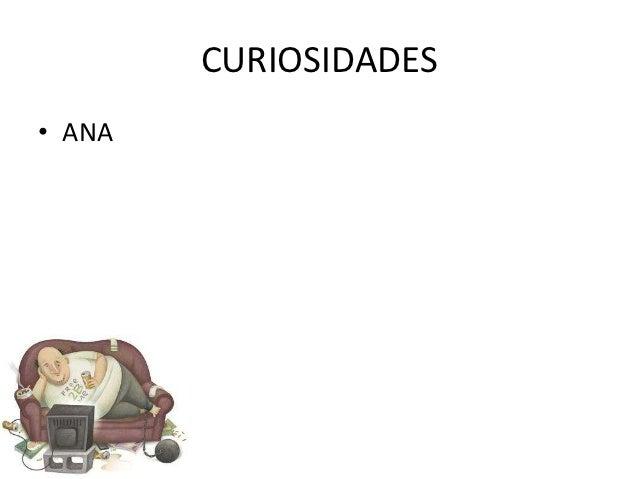 CURIOSIDADES• ANA