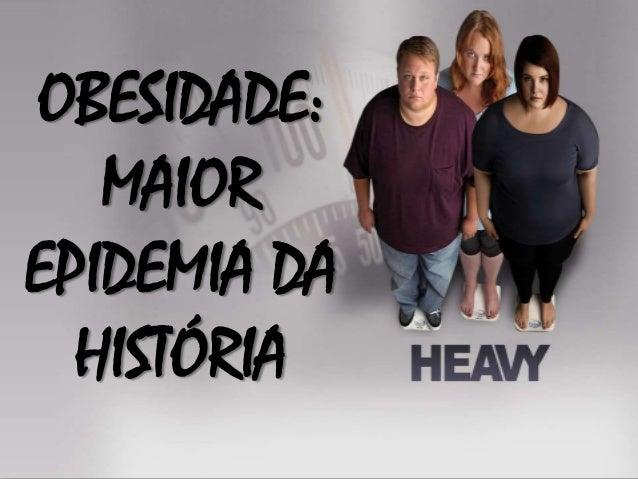 Fundação Faculdade Federal de Ciências Médicas de Porto Alegre  OBESIDADE: MAIOR OBESIDADE EPIDEMIA DA HISTÓRIA Acadêmico ...