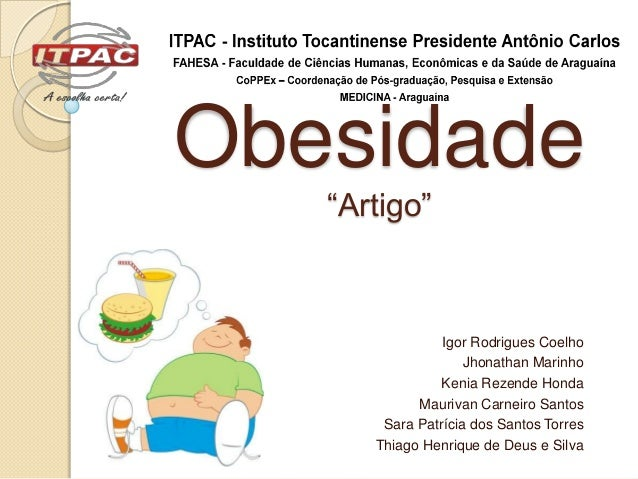 """Obesidade   """"Artigo""""                Igor Rodrigues Coelho                    Jhonathan Marinho                Kenia Rezend..."""