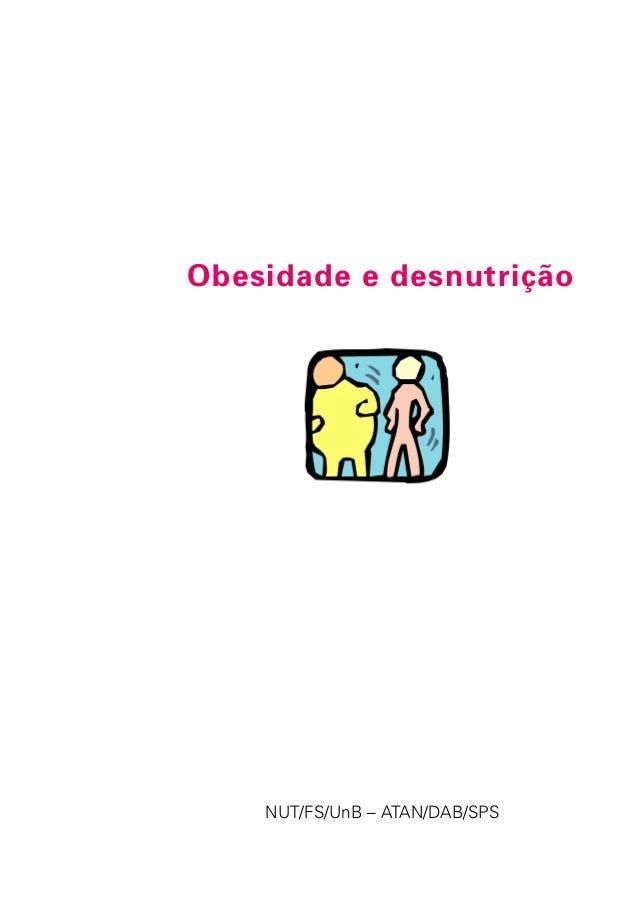 1 Obesidade e desnutrição NUT/FS/UnB – ATAN/DAB/SPS