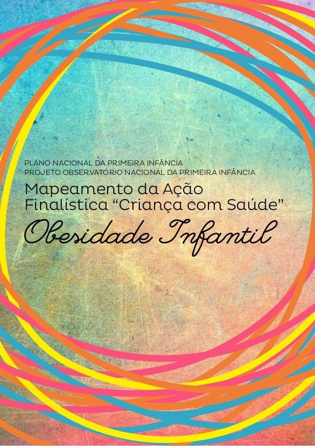 """PLANO NACIONAL DA PRIMEIRA INFÂNCIA  PROJETO OBSERVATÓRIO NACIONAL DA PRIMEIRA INFÂNCIA  Mapeamento da Ação  Finalística """"..."""