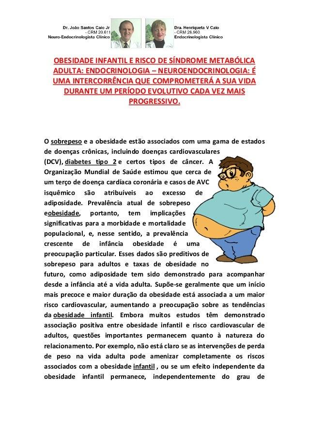 OBESIDADE INFANTIL E RISCO DE SÍNDROME METABÓLICA ADULTA: ENDOCRINOLOGIA – NEUROENDOCRINOLOGIA: É UMA INTERCORRÊNCIA QUE C...