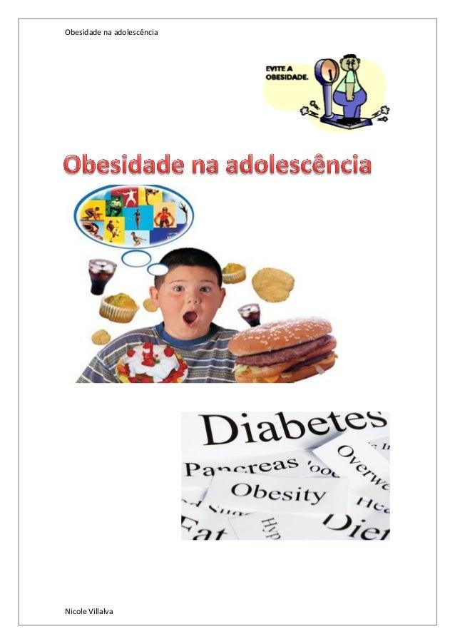 Obesidade na adolescência  Nicole Villalva