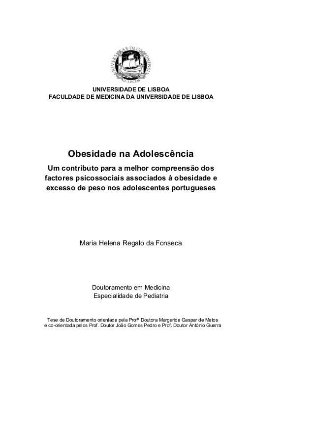 UNIVERSIDADE DE LISBOAFACULDADE DE MEDICINA DA UNIVERSIDADE DE LISBOAObesidade na AdolescênciaUm contributo para a melhor ...