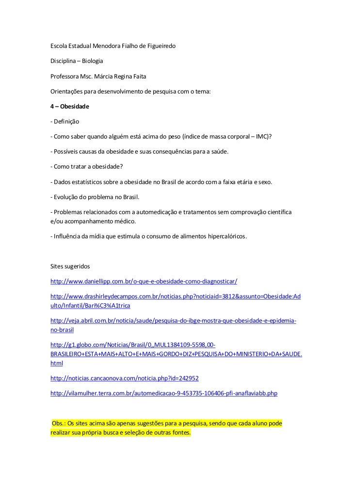 Escola Estadual Menodora Fialho de FigueiredoDisciplina – BiologiaProfessora Msc. Márcia Regina FaitaOrientações para dese...