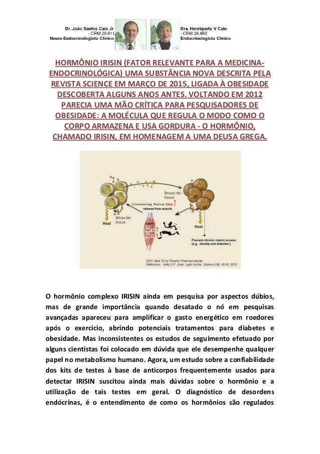 HORMÔNIO IRISIN (FATOR RELEVANTE PARA A MEDICINA- ENDOCRINOLÓGICA) UMA SUBSTÂNCIA NOVA DESCRITA PELA REVISTA SCIENCE EM MA...