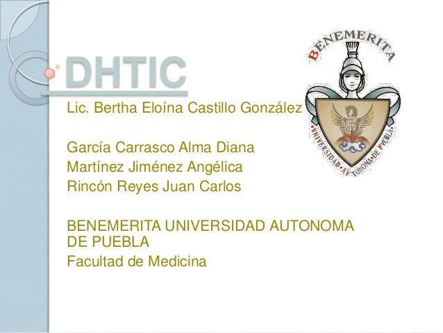 DHTICLic. Bertha Eloína Castillo GonzálezGarcía Carrasco Alma DianaMartínez Jiménez AngélicaRincón Reyes Juan CarlosBENEME...