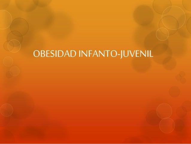 OBESIDAD INFANTO-JUVENIL