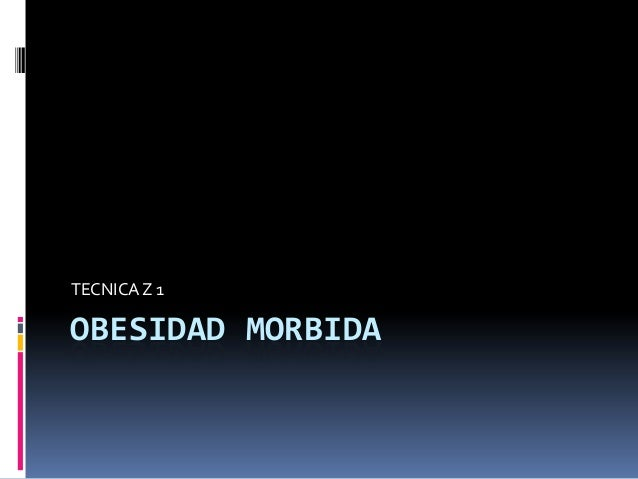 OBESIDAD MORBIDA TECNICAZ 1