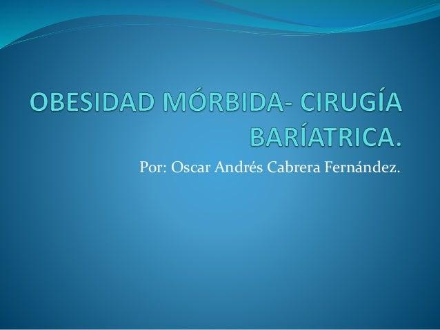 Por: Oscar Andrés Cabrera Fernández.