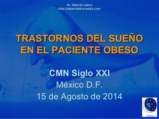 Dr. Alberto Labra  http://albertolabra.webs.com  TTRRAASSTTOORRNNOOSS DDEELL SSUUEEÑÑOO  EENN EELL PPAACCIIEENNTTEE OOBBEE...
