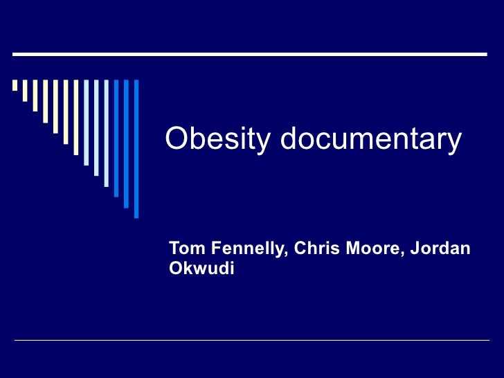 Obesity documentary Tom Fennelly, Chris Moore, Jordan Okwudi