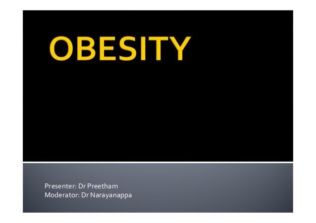 Presenter: Dr PreethamModerator: Dr Narayanappa