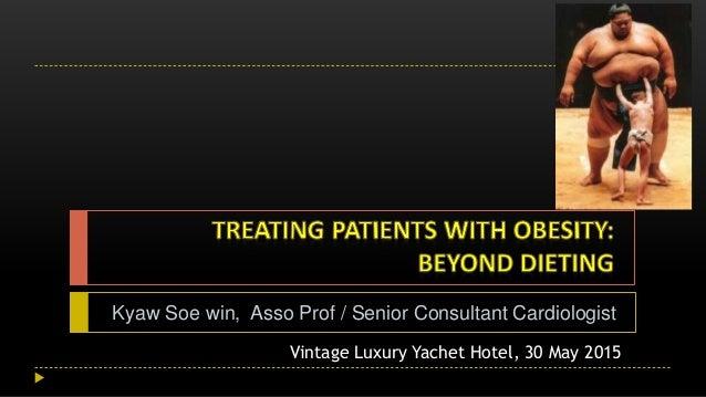 Kyaw Soe win, Asso Prof / Senior Consultant Cardiologist Vintage Luxury Yachet Hotel, 30 May 2015
