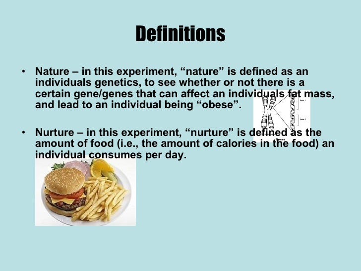 nature vs nurture 3 2 Nature versus nurture the age old debate of nature versus nurture as a means to describe differences in child development still exists today the underlying question of this debate is, whether genetic factors (nature) or environmental factors (nurture) are more important in determining child development.