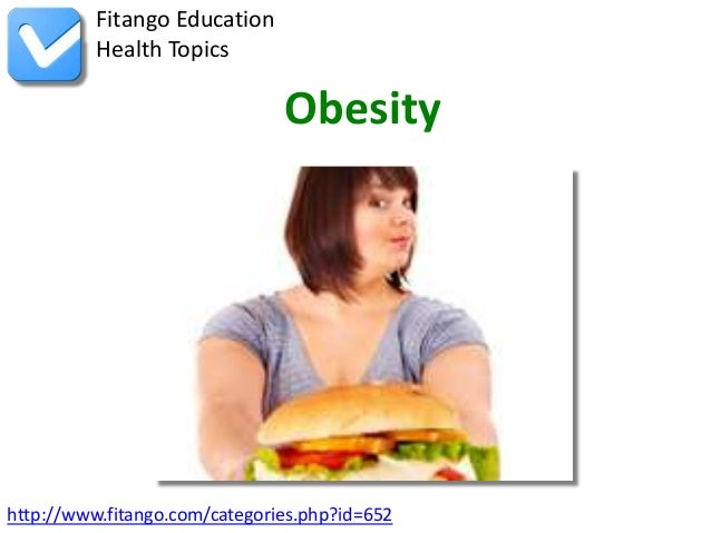 http://www.fitango.com/categories.php?id=652Fitango EducationHealth TopicsObesity